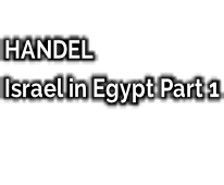 HANDEL Israel in Egypt Part 1